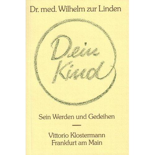 Wilhelm ZurLinden - Dein Kind: Sein Werden und Gedeihen - Preis vom 14.06.2021 04:47:09 h