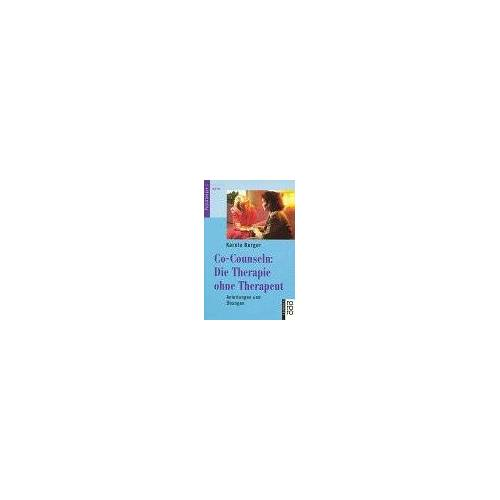 Carola Berger - Co-Counseln, Die Therapie ohne Therapeut - Preis vom 01.08.2021 04:46:09 h