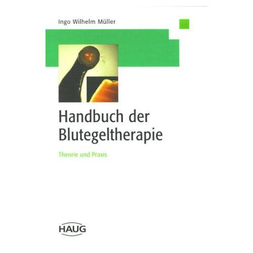 Müller, Ingo W. - Handbuch der Blutegeltherapie - Preis vom 31.07.2021 04:48:47 h