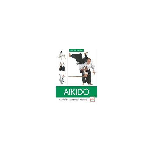 Bruce Allemann - Aikido: Traditionen - Grundlagen - Techniken - Preis vom 12.06.2021 04:48:00 h