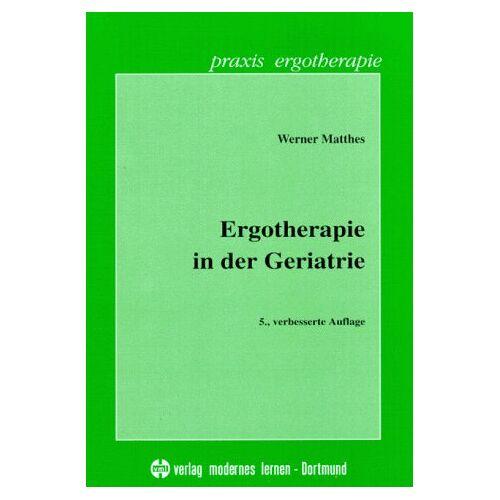 Werner Matthes - Ergotherapie in der Geriatrie - Preis vom 30.07.2021 04:46:10 h