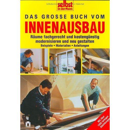 - Selbst ist der Mann: Das große Buch vom Innenausbau - Preis vom 19.06.2021 04:48:54 h