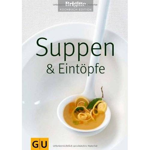 - Suppen & Eintöpfe (GU Brigitte Kochbuch Edition) - Preis vom 23.09.2021 04:56:55 h