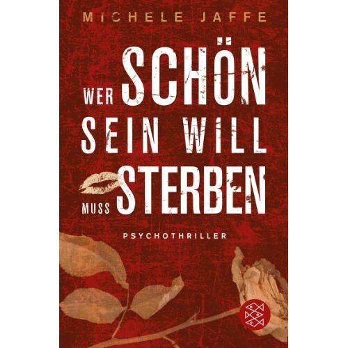 Michele Jaffe - Wer schön sein will, muss sterben: Psychothriller - Preis vom 26.07.2021 04:48:14 h