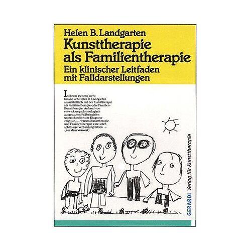 Landgarten, Helen B. - Kunsttherapie als Familientherapie: Ein klinischer Leitfaden mit Falldarstellungen - Preis vom 24.07.2021 04:46:39 h