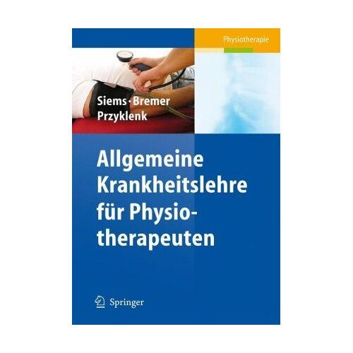Werner Siems - Allgemeine Krankheitslehre für Physiotherapeuten: Ein Lehrbuch für Physiotherapeuten (Physiotherapie Basics) - Preis vom 19.06.2021 04:48:54 h