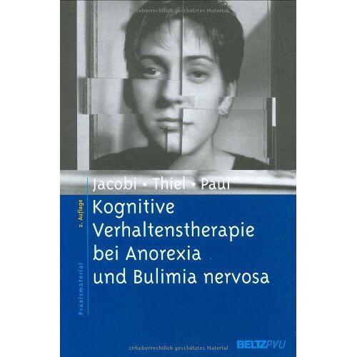 Corinna Jacobi - Kognitive Verhaltenstherapie bei Anorexia und Bulimia nervosa (Materialien für die klinische Praxis) - Preis vom 29.07.2021 04:48:49 h