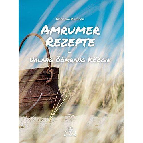 Marianne Martinen - Amrumer Rezepte: Ualang Öömrang Köögin - Preis vom 20.06.2021 04:47:58 h