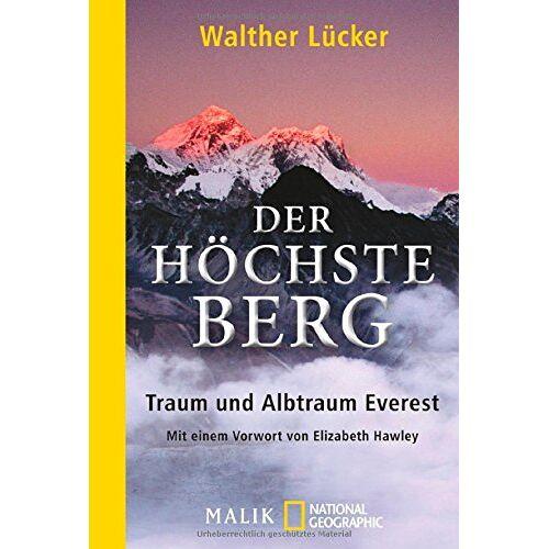 Walther Lücker - Der höchste Berg: Traum und Albtraum Everest - Preis vom 01.08.2021 04:46:09 h
