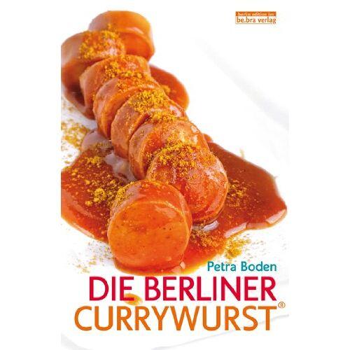Petra Boden - Die Berliner Currywurst - Preis vom 13.06.2021 04:45:58 h