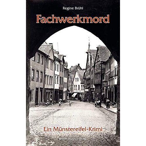 Regine Brühl - Fachwerkmord: Ein Münstereifel-Krimi - Preis vom 14.06.2021 04:47:09 h