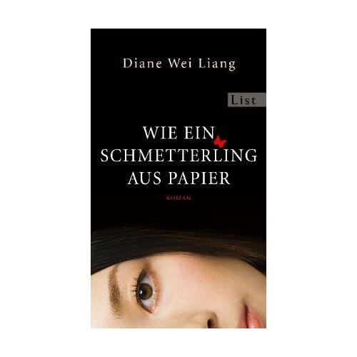 Diane Wei Liang - Wie ein Schmetterling aus Papier - Preis vom 21.06.2021 04:48:19 h