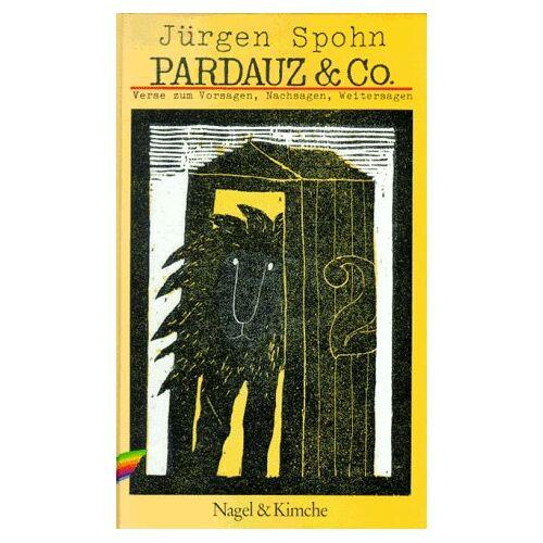 Jürgen Spohn - Pardauz & Co: Verse zum Vorsagen, Nachsagen und Weitersagen - Preis vom 16.06.2021 04:47:02 h
