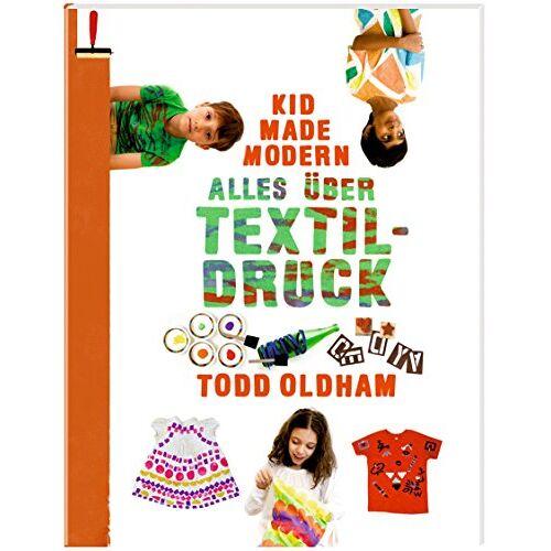 Todd Oldham - Kid Made Modern: Alles über Textildruck - Preis vom 09.06.2021 04:47:15 h