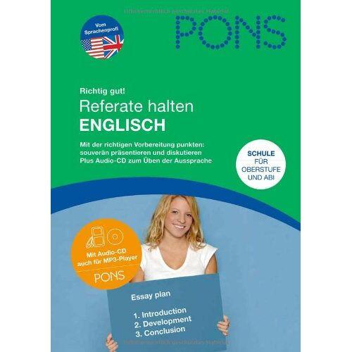- PONS Richtig gut! Referate halten Englisch: Für Oberstufe und Abi - Preis vom 22.06.2021 04:48:15 h