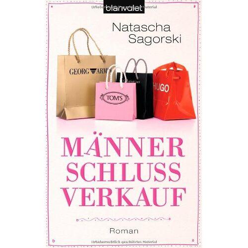 Natascha Sagorski - Männerschlussverkauf: Roman - Preis vom 16.06.2021 04:47:02 h