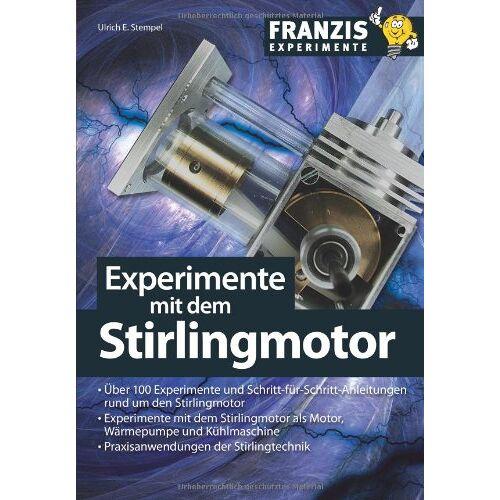 Ulrich E. Stempel - Experimente mit dem Stirlingmotor - Preis vom 18.06.2021 04:47:54 h