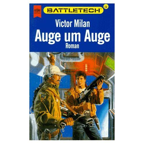 Victor Milan - Battletech 24: Auge um Auge - Preis vom 17.06.2021 04:48:08 h