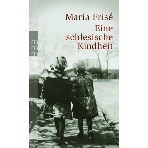 Maria Frise - Eine schlesische Kindheit - Preis vom 11.06.2021 04:46:58 h