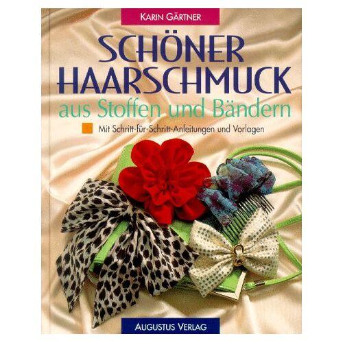 Karin Gärtner - Schöner Haarschmuck aus Stoffen und Bändern - Preis vom 15.06.2021 04:47:52 h