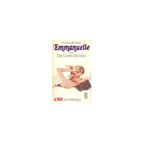 Emmanuelle Arsan - Emmanuelle oder Der Garten der Liebe - Preis vom 17.06.2021 04:48:08 h