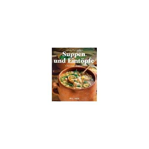 Christian Teubner - Suppen u. Eintöpfe. Gute alte Küchentradition - Preis vom 23.09.2021 04:56:55 h