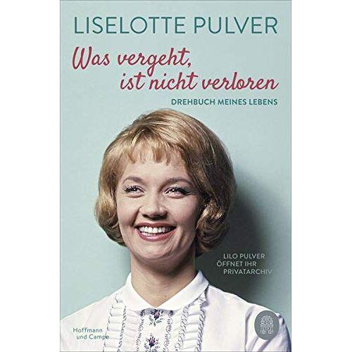Liselotte Pulver - Was vergeht, ist nicht verloren: Drehbuch meines Lebens. Lilo Pulver öffnet ihr Privatarchiv - Preis vom 15.06.2021 04:47:52 h
