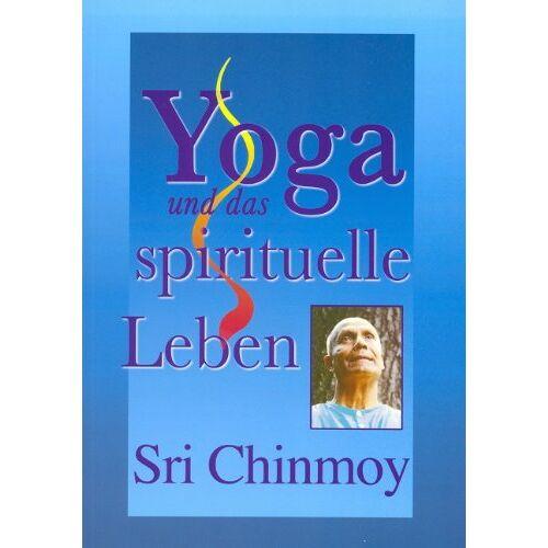 Sri Chinmoy - Yoga und das spirituelle Leben - Preis vom 16.06.2021 04:47:02 h