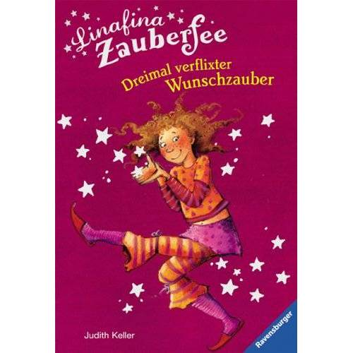 Judith Keller - Linafina Zauberfee: Dreimal verflixter Wunschzauber - Preis vom 11.06.2021 04:46:58 h