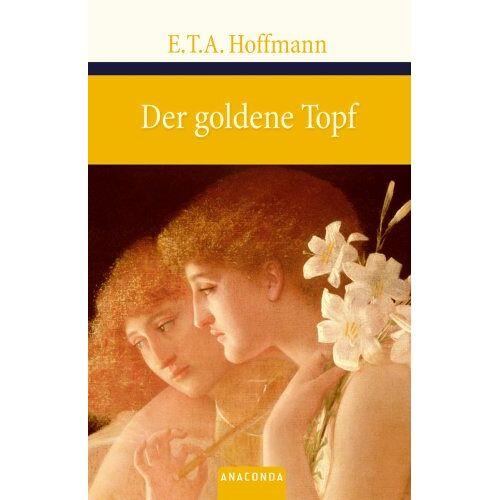 Hoffmann, E. T. A. - Der goldene Topf: Ein Märchen aus der neuen Zeit - Preis vom 12.09.2021 04:56:52 h