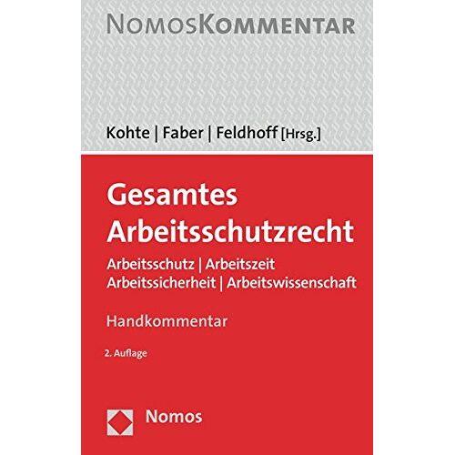 Wolfhard Kohte - Gesamtes Arbeitsschutzrecht: Arbeitsschutz   Arbeitszeit   Arbeitssicherheit   Arbeitswissenschaft - Preis vom 17.06.2021 04:48:08 h