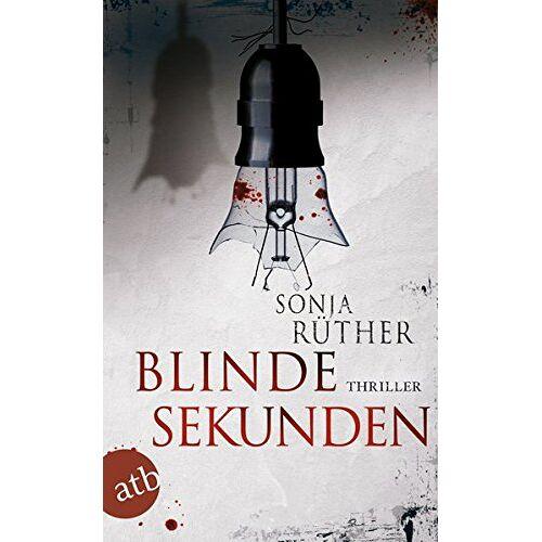 Sonja Rüther - Blinde Sekunden: Thriller - Preis vom 11.06.2021 04:46:58 h
