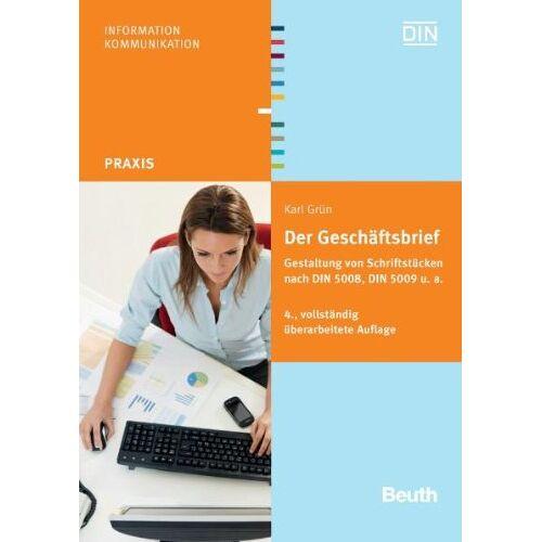 Karl Grün - Der Geschäftsbrief: Gestaltung von Schriftstücken nach DIN 5008, DIN 5009 u. a - Preis vom 22.06.2021 04:48:15 h