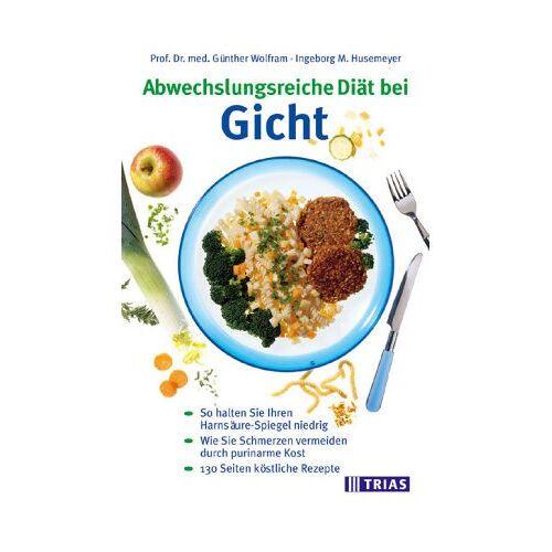 Günther Wolfram - Ernährung bei Gicht. Purinarme Diät. Rezepte - Preis vom 21.06.2021 04:48:19 h