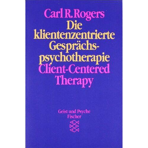 Rogers, Carl R. - Die klientenzentrierte Gesprächspsychotherapie. Client-Centered Therapy - Preis vom 09.09.2021 04:54:33 h