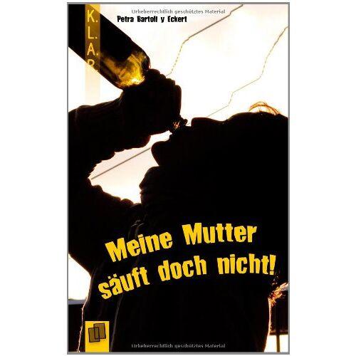 Petra Bartoli y Eckert - Meine Mutter säuft doch nicht! - Preis vom 28.07.2021 04:47:08 h