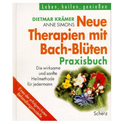 Dietmar Krämer - Neue Therapien mit Bach- Blüten. Praxisbuch - Preis vom 30.07.2021 04:46:10 h