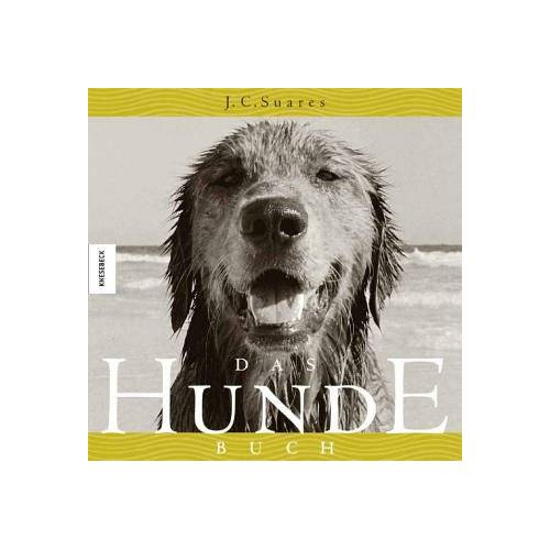 Suares, J. C. - Das Hunde-Buch - Preis vom 16.10.2021 04:56:05 h
