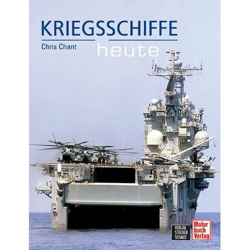 Chris Chant - Kriegsschiffe heute - Preis vom 18.06.2021 04:47:54 h