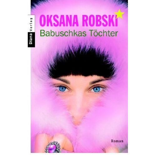 Oksana Robski - Babuschkas Töchter - Preis vom 14.06.2021 04:47:09 h