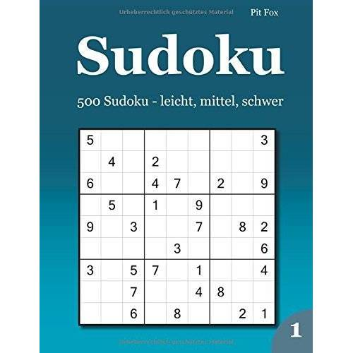 Pit Fox - Sudoku: 500 Sudoku - leicht, mittel, schwer 1 - Preis vom 11.06.2021 04:46:58 h