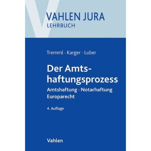 Bernd Tremml - Der Amtshaftungsprozess: Amtshaftung, Notarhaftung, Europarecht - Preis vom 14.06.2021 04:47:09 h