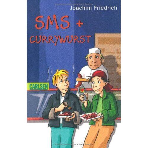 Joachim Friedrich - SMS und Currywurst - Preis vom 13.06.2021 04:45:58 h