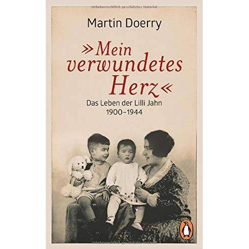 Martin Doerry - Mein verwundetes Herz: Das Leben der Lilli Jahn 1900–1944 - Preis vom 23.07.2021 04:48:01 h