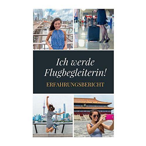 Miriam Traut - Ich werde Flugbegleiterin! - Preis vom 14.06.2021 04:47:09 h