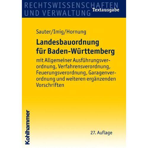 Helmut Sauter - Landesbauordnung für Baden-Württemberg: mit Allgemeiner Ausführungsverordnung, Verfahrensverordnung, Feuerungsverordnung, Garagenverordnung und weiteren ergänzenden Vorschriften - Preis vom 16.05.2021 04:43:40 h