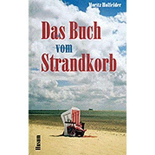 Moritz Holfelder - Das Buch vom Strandkorb - Preis vom 25.07.2021 04:48:18 h