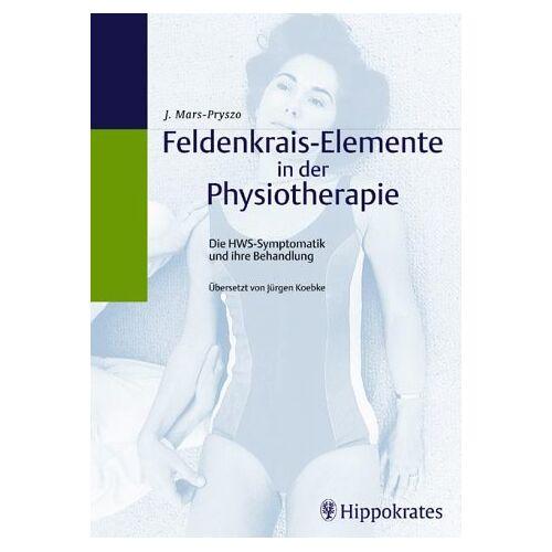Jeannine Mars-Pryszo - Feldenkrais-Elemente in der Physiotherapie - Preis vom 30.07.2021 04:46:10 h