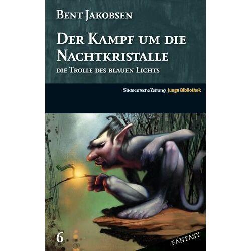 Bent Jakobsen - Der Kampf um die Nachtkristalle - Preis vom 30.07.2021 04:46:10 h