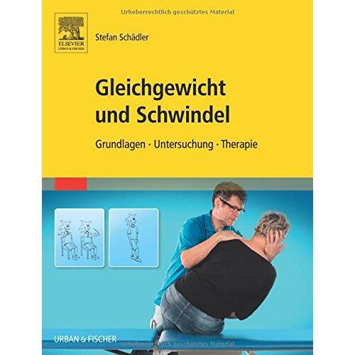Stefan Schädler - Gleichgewicht und Schwindel: Grundlagen Untersuchung Therapie - Preis vom 02.08.2021 04:48:42 h